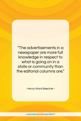 """Henry Ward Beecher quote: """"The advertisements in a newspaper are more…""""- at QuotesQuotesQuotes.com"""
