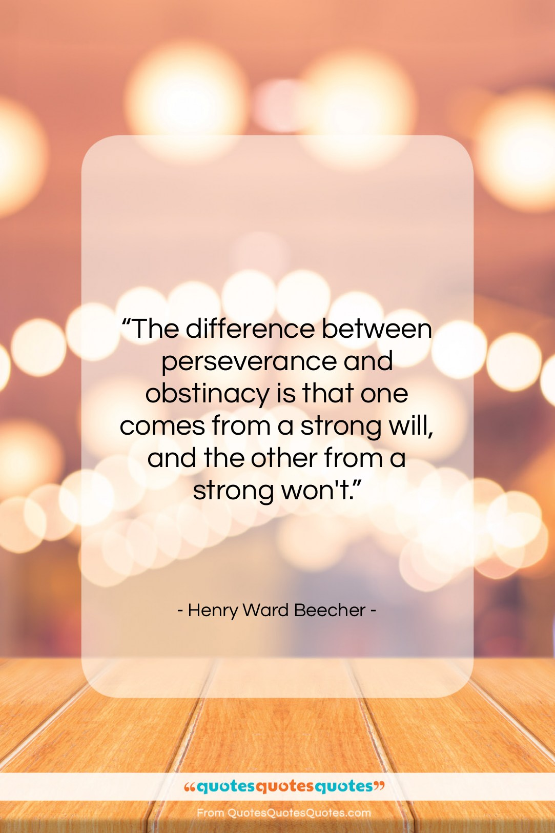 """Henry Ward Beecher quote: """"The difference between perseverance and obstinacy is…""""- at QuotesQuotesQuotes.com"""