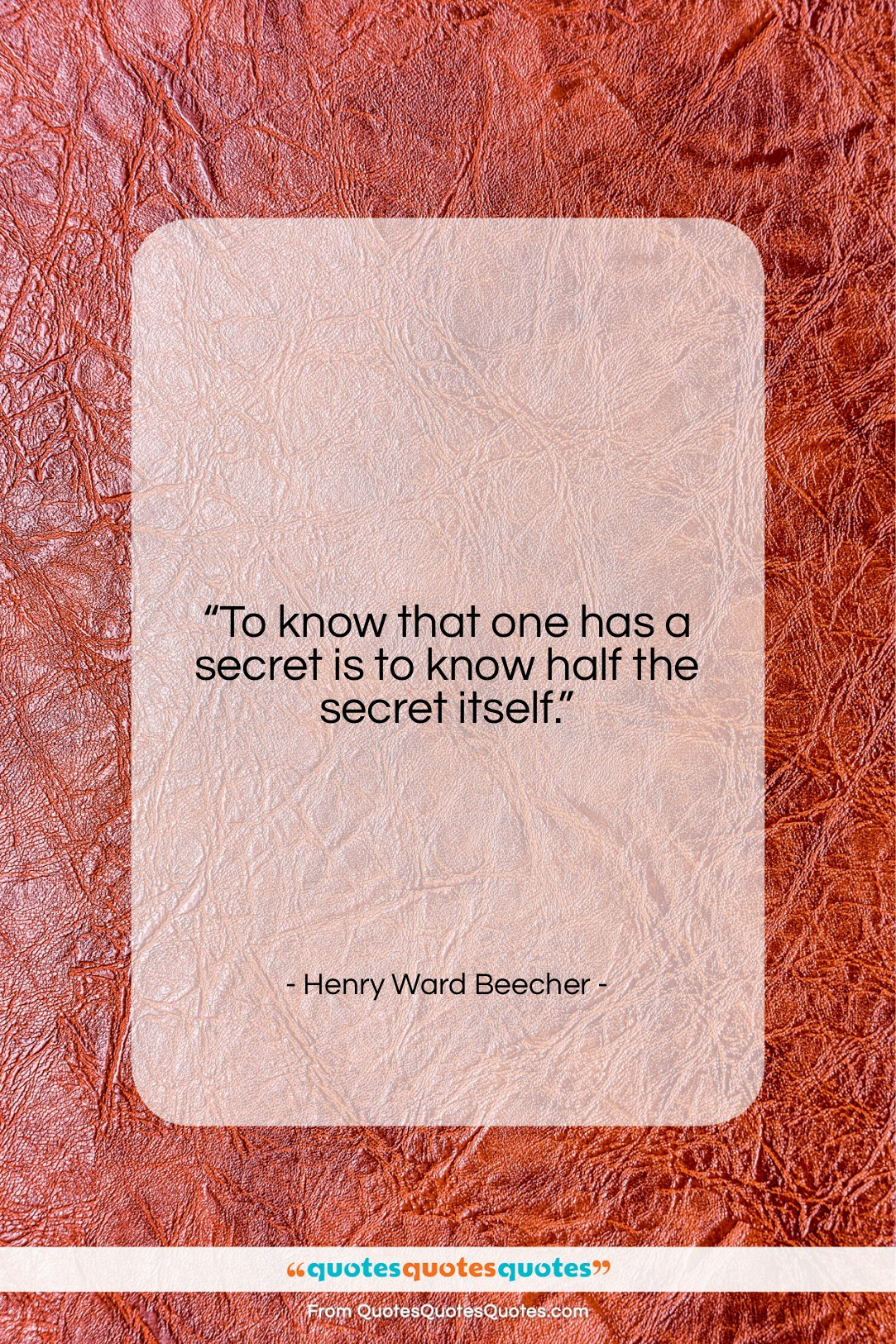 """Henry Ward Beecher quote: """"To know that one has a secret…""""- at QuotesQuotesQuotes.com"""