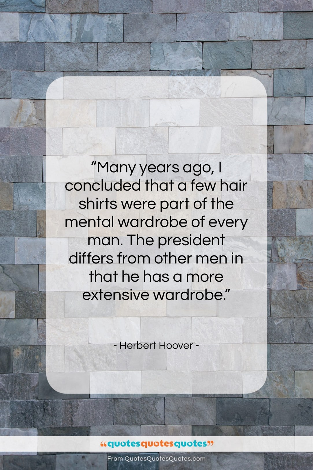 """Herbert Hoover quote: """"Many years ago, I concluded that a…""""- at QuotesQuotesQuotes.com"""