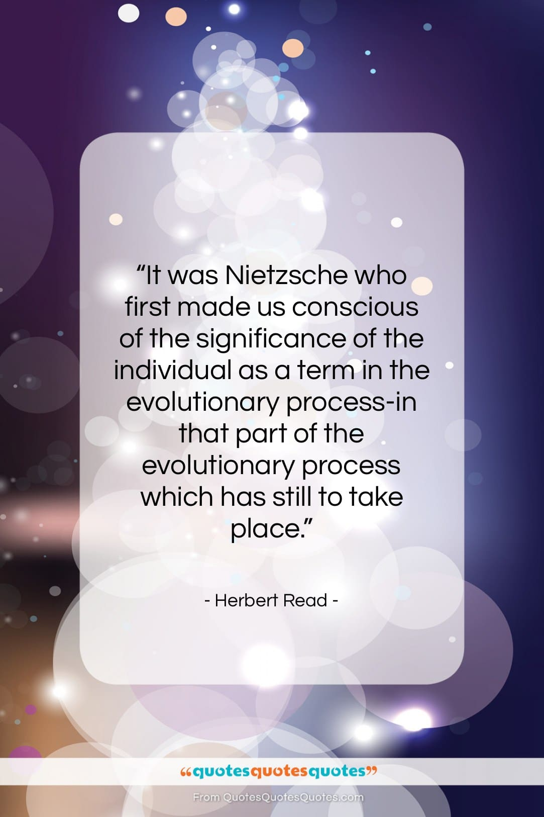 """Herbert Read quote: """"It was Nietzsche who first made us…""""- at QuotesQuotesQuotes.com"""