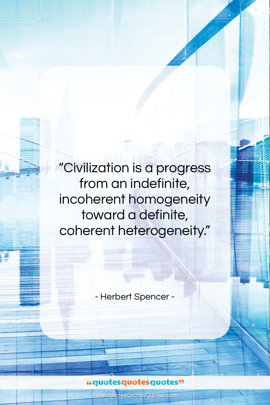 """Herbert Spencer quote: """"Civilization is a progress from an indefinite,…""""- at QuotesQuotesQuotes.com"""