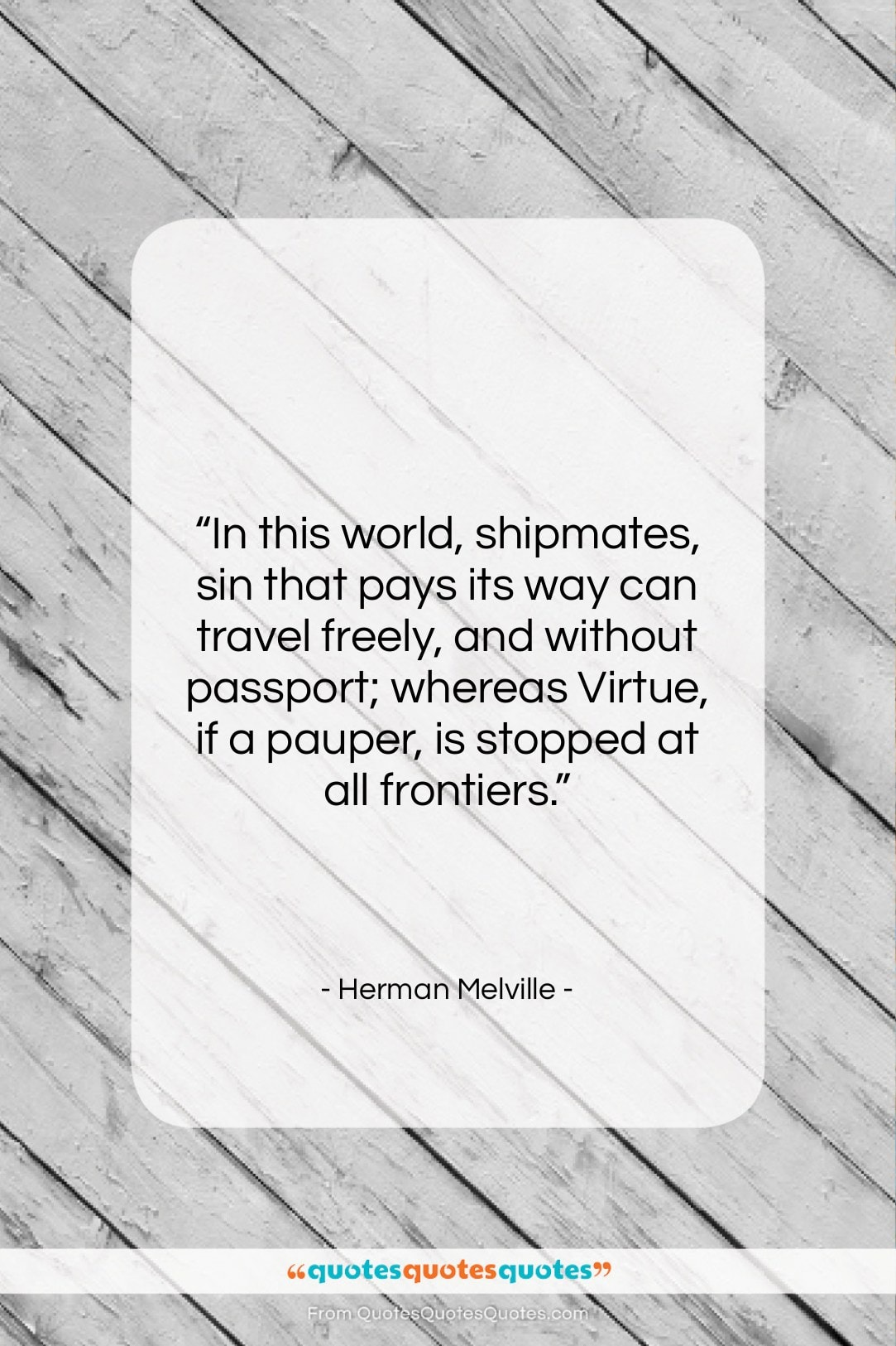 """Herman Melville quote: """"In this world, shipmates, sin that pays…""""- at QuotesQuotesQuotes.com"""