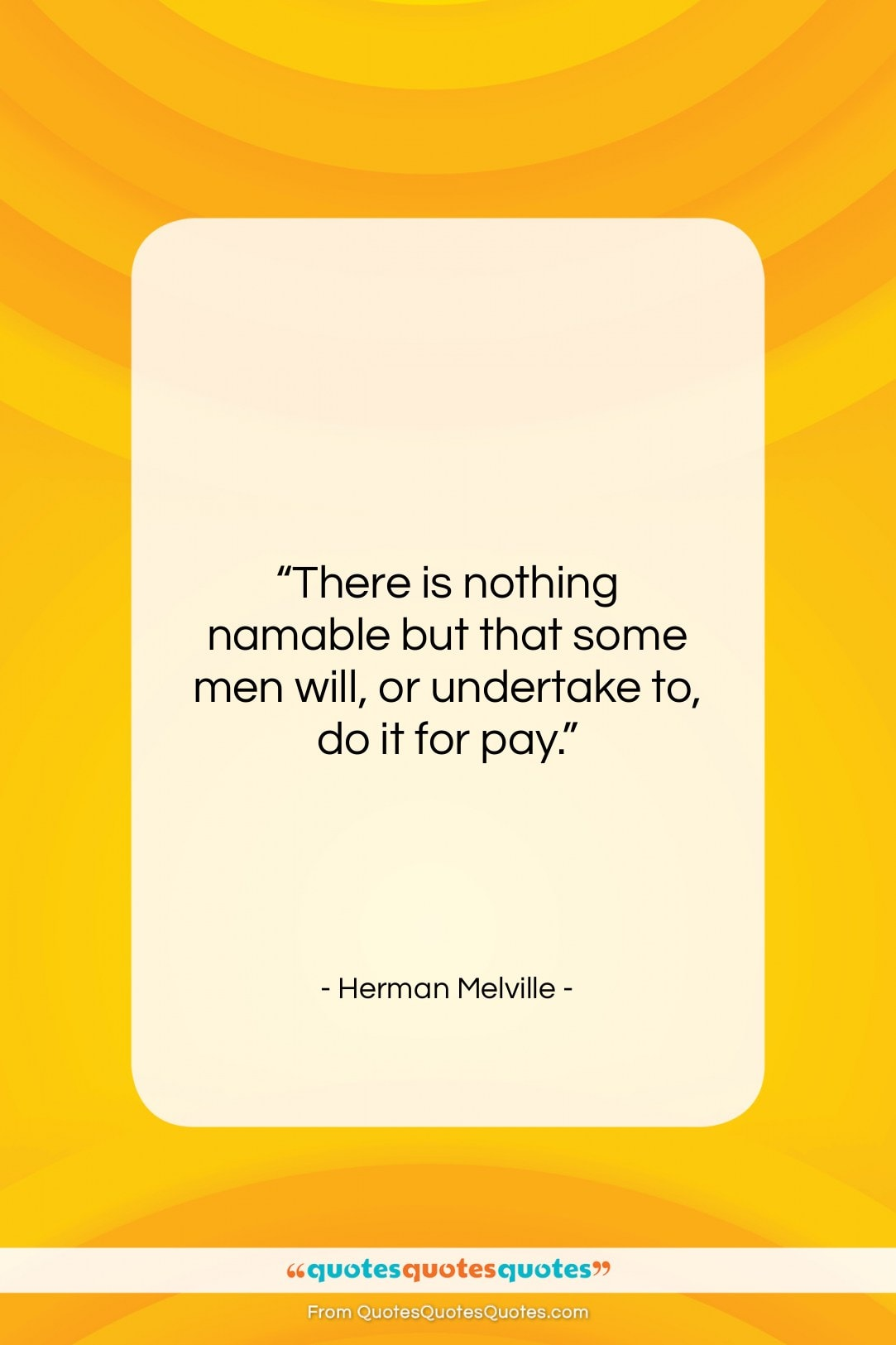 """Herman Melville quote: """"There is nothing namable but that some…""""- at QuotesQuotesQuotes.com"""