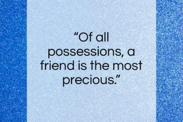"Herodotus quote: ""Of all possessions, a friend is the most precious.""- at QuotesQuotesQuotes.com"