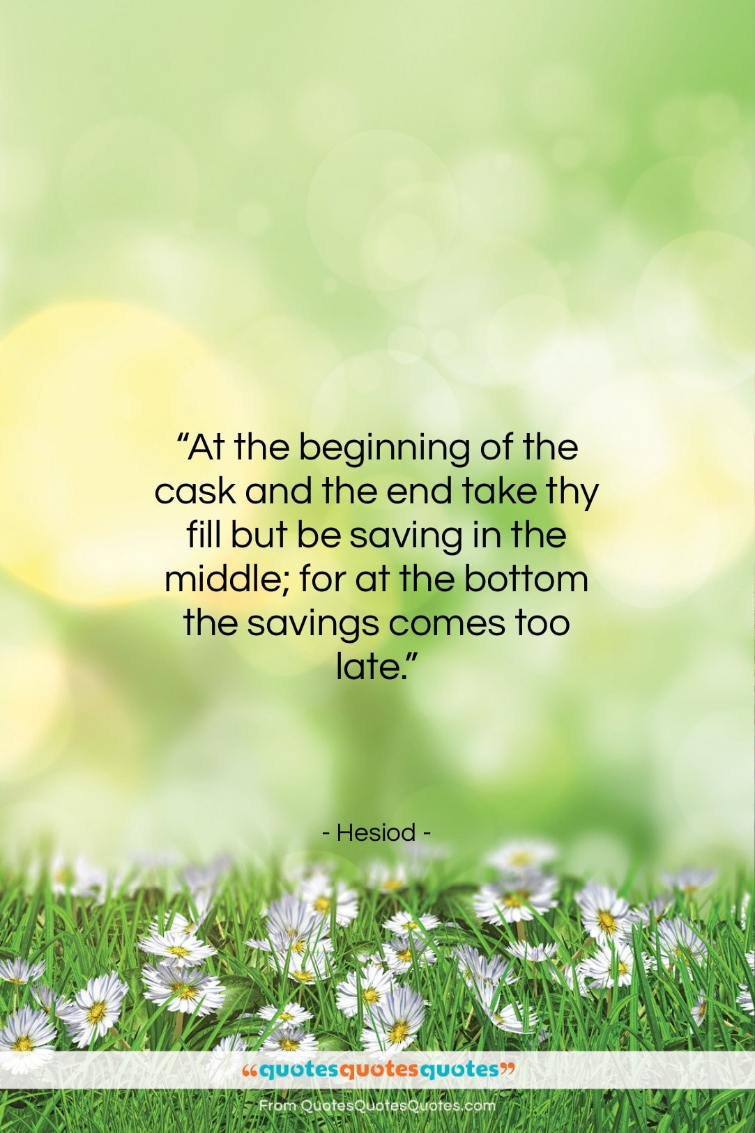 """Hesiod quote: """"At the beginning of the cask and…""""- at QuotesQuotesQuotes.com"""