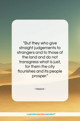 """Hesiod quote: """"But they who give straight judgements to…""""- at QuotesQuotesQuotes.com"""