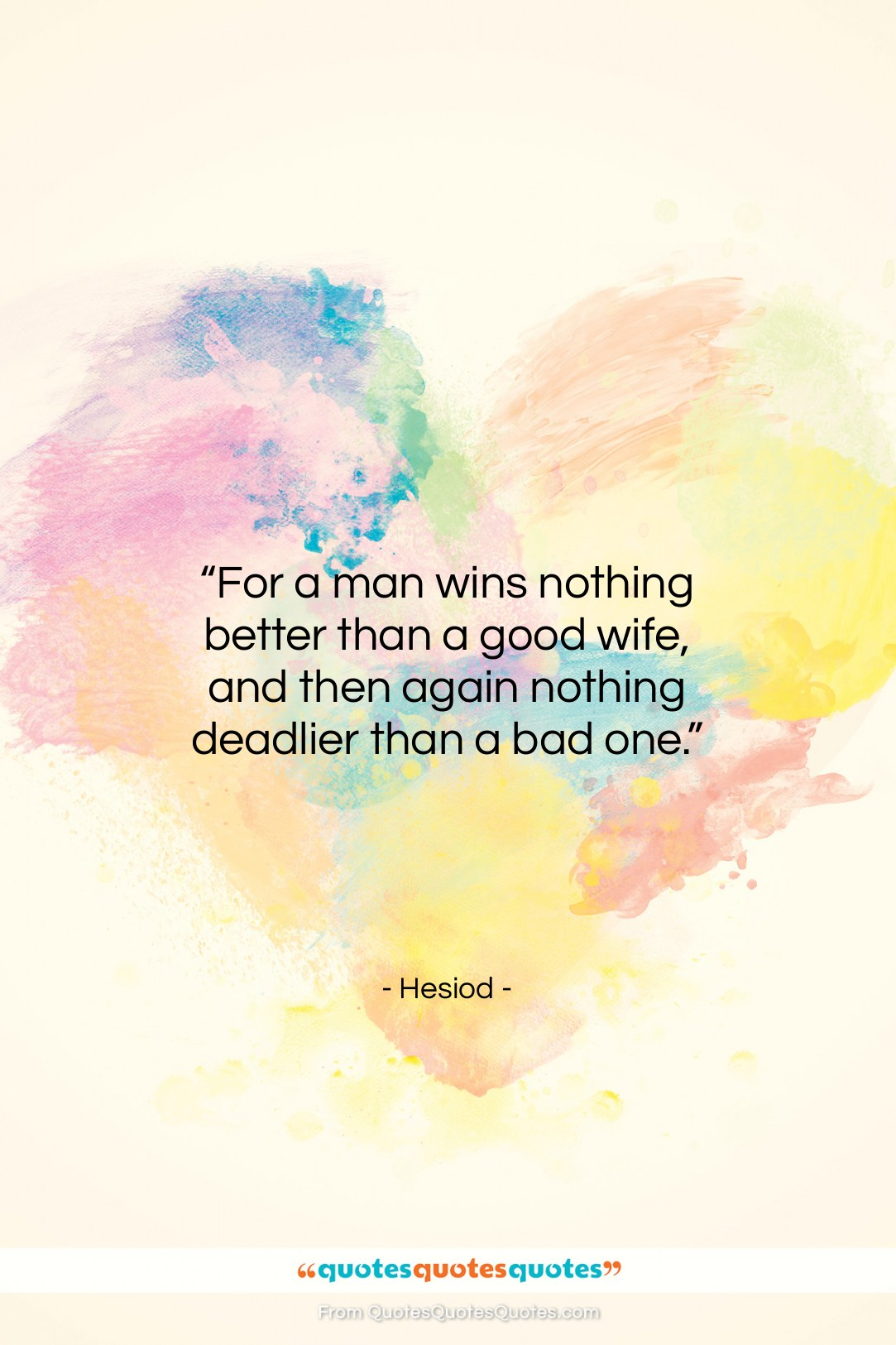 """Hesiod quote: """"For a man wins nothing better than…""""- at QuotesQuotesQuotes.com"""