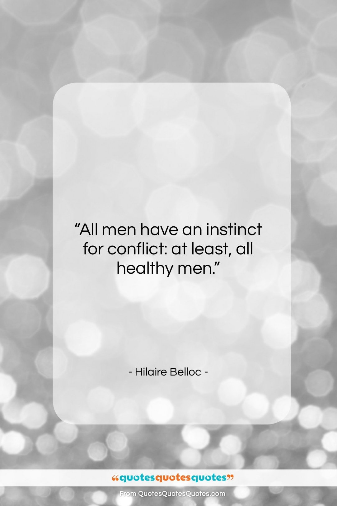 """Hilaire Belloc quote: """"All men have an instinct for conflict:…""""- at QuotesQuotesQuotes.com"""