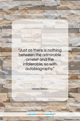 """Hilaire Belloc quote: """"Just as there is nothing between the…""""- at QuotesQuotesQuotes.com"""
