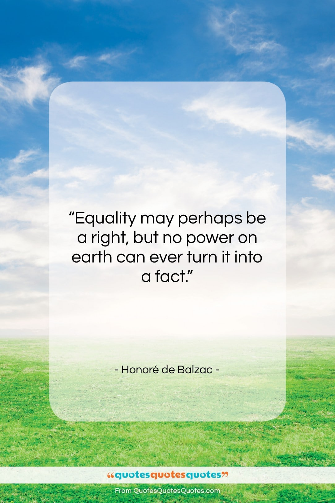 """Honoré de Balzac quote: """"Equality may perhaps be a right, but…""""- at QuotesQuotesQuotes.com"""