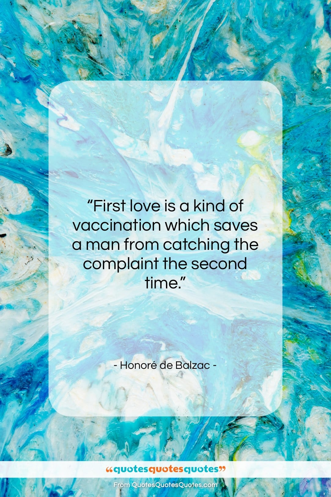 """Honoré de Balzac quote: """"First love is a kind of vaccination…""""- at QuotesQuotesQuotes.com"""