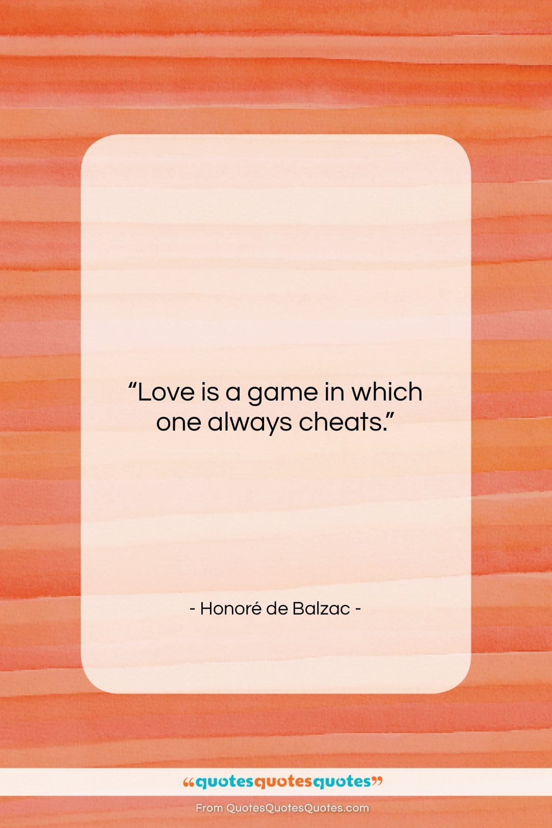 """Honoré de Balzac quote: """"Love is a game in which one…""""- at QuotesQuotesQuotes.com"""