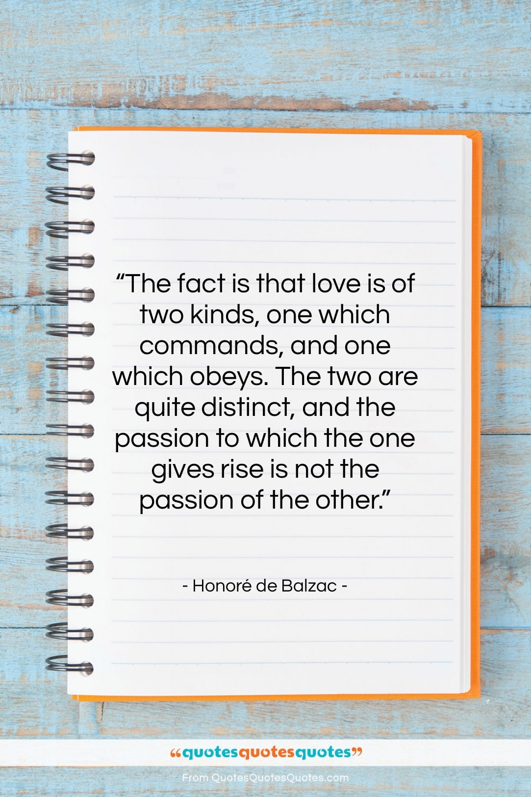"""Honoré de Balzac quote: """"The fact is that love is of…""""- at QuotesQuotesQuotes.com"""