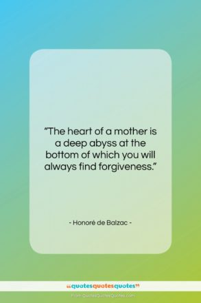 """Honoré de Balzac quote: """"The heart of a mother is a…""""- at QuotesQuotesQuotes.com"""