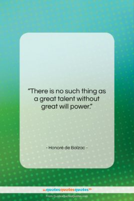 """Honoré de Balzac quote: """"There is no such thing as a…""""- at QuotesQuotesQuotes.com"""