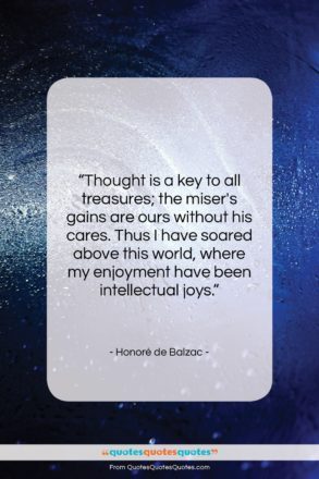 """Honoré de Balzac quote: """"Thought is a key to all treasures;…""""- at QuotesQuotesQuotes.com"""