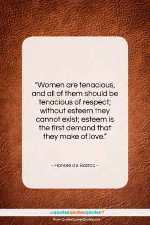 "Honoré de Balzac quote: ""Women are tenacious, and all of them…""- at QuotesQuotesQuotes.com"