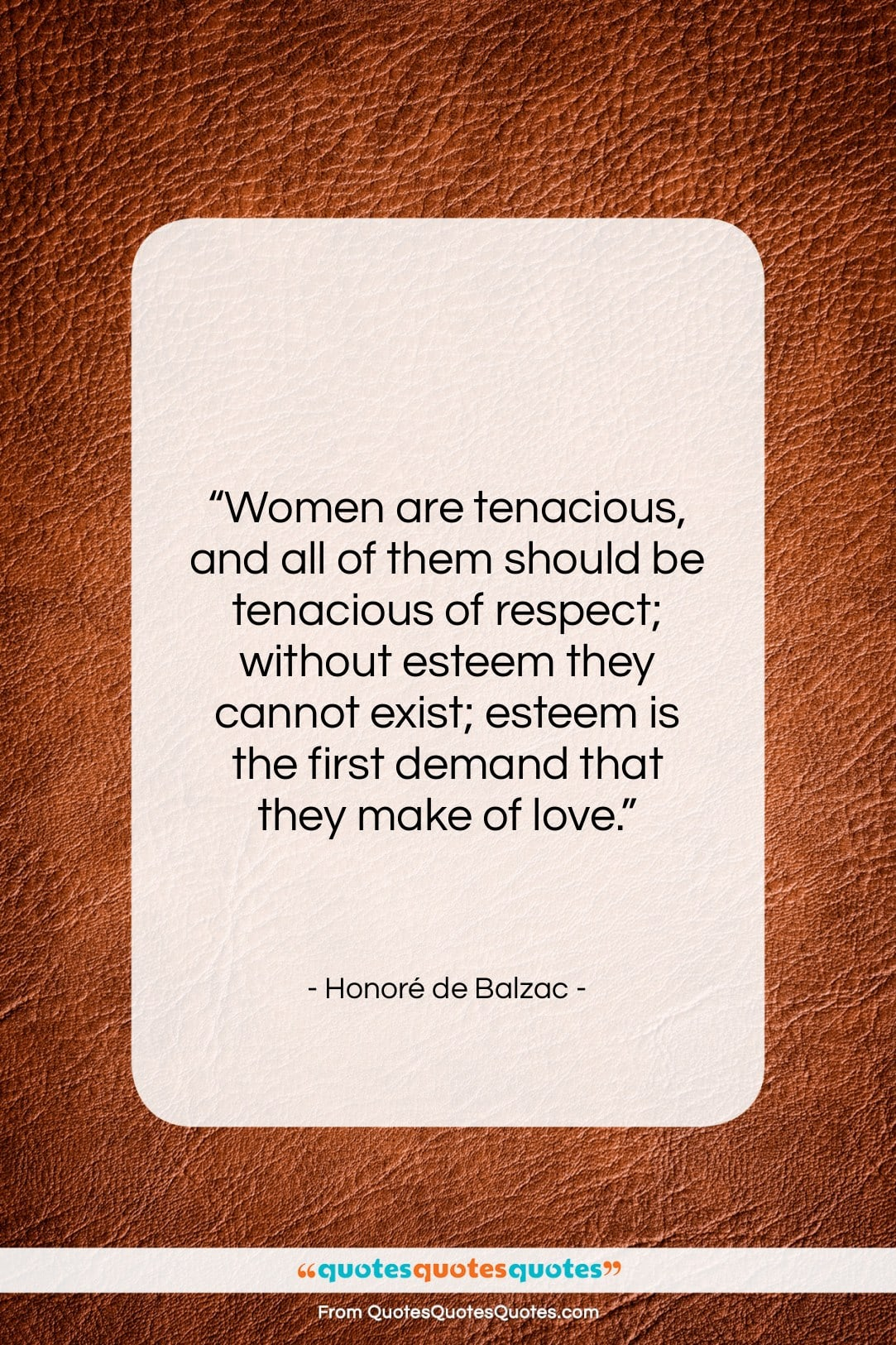 "Honoré de Balzac quote: ""Women are tenacious, and all of them…""- at QuotesQuotesQuotes.com"