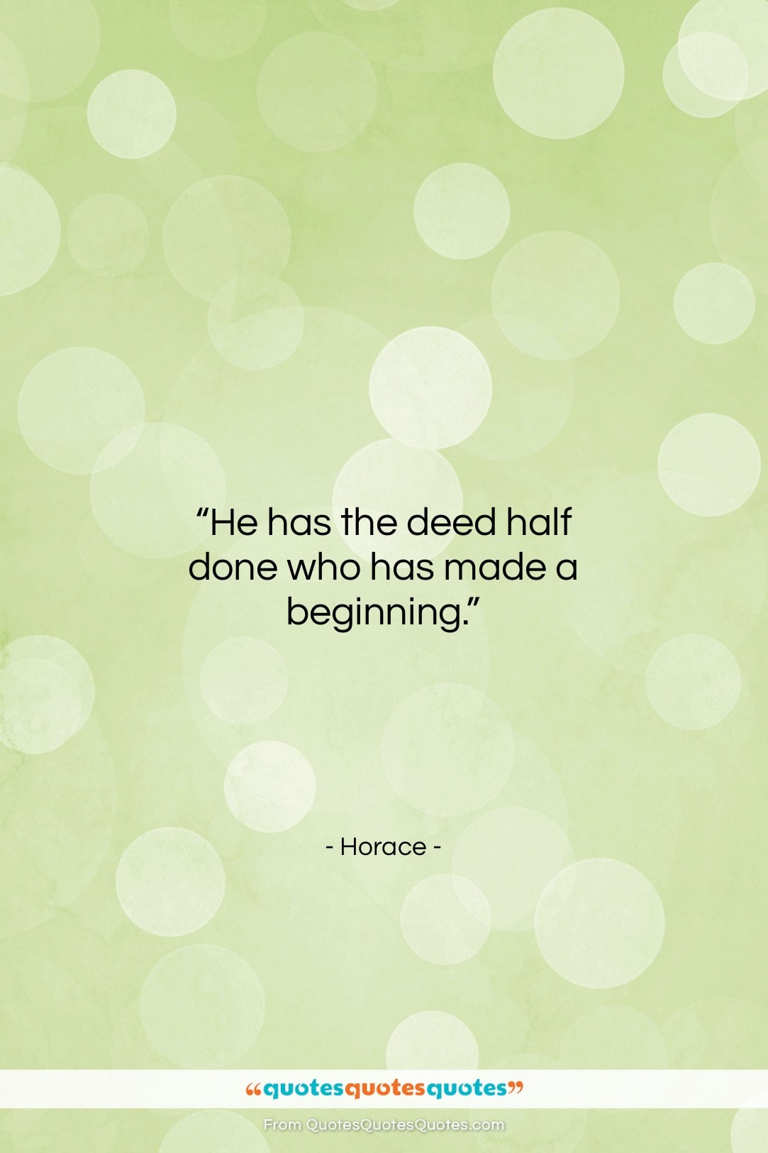"""Horace quote: """"He has the deed half done who…""""- at QuotesQuotesQuotes.com"""