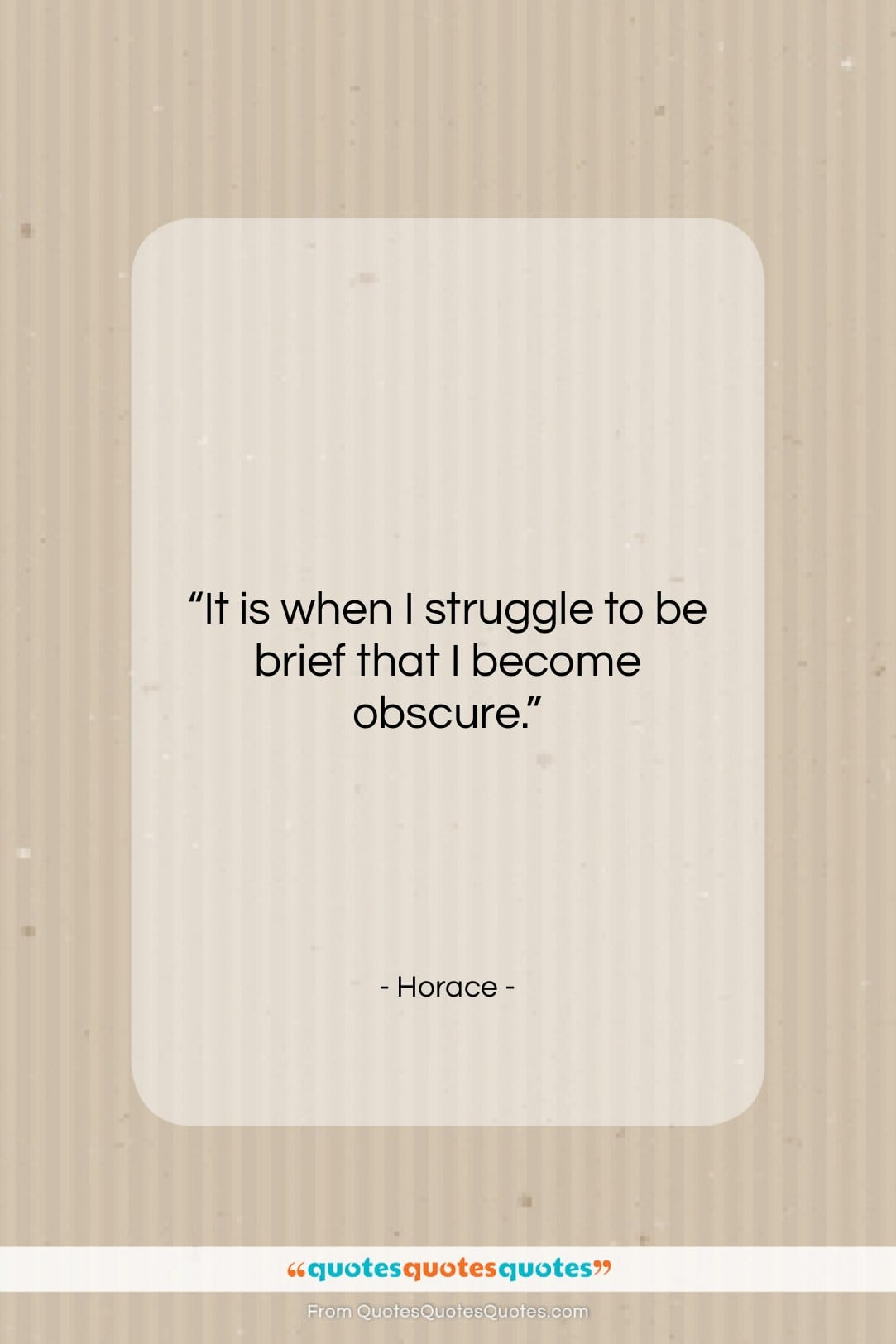 """Horace quote: """"It is when I struggle to be…""""- at QuotesQuotesQuotes.com"""