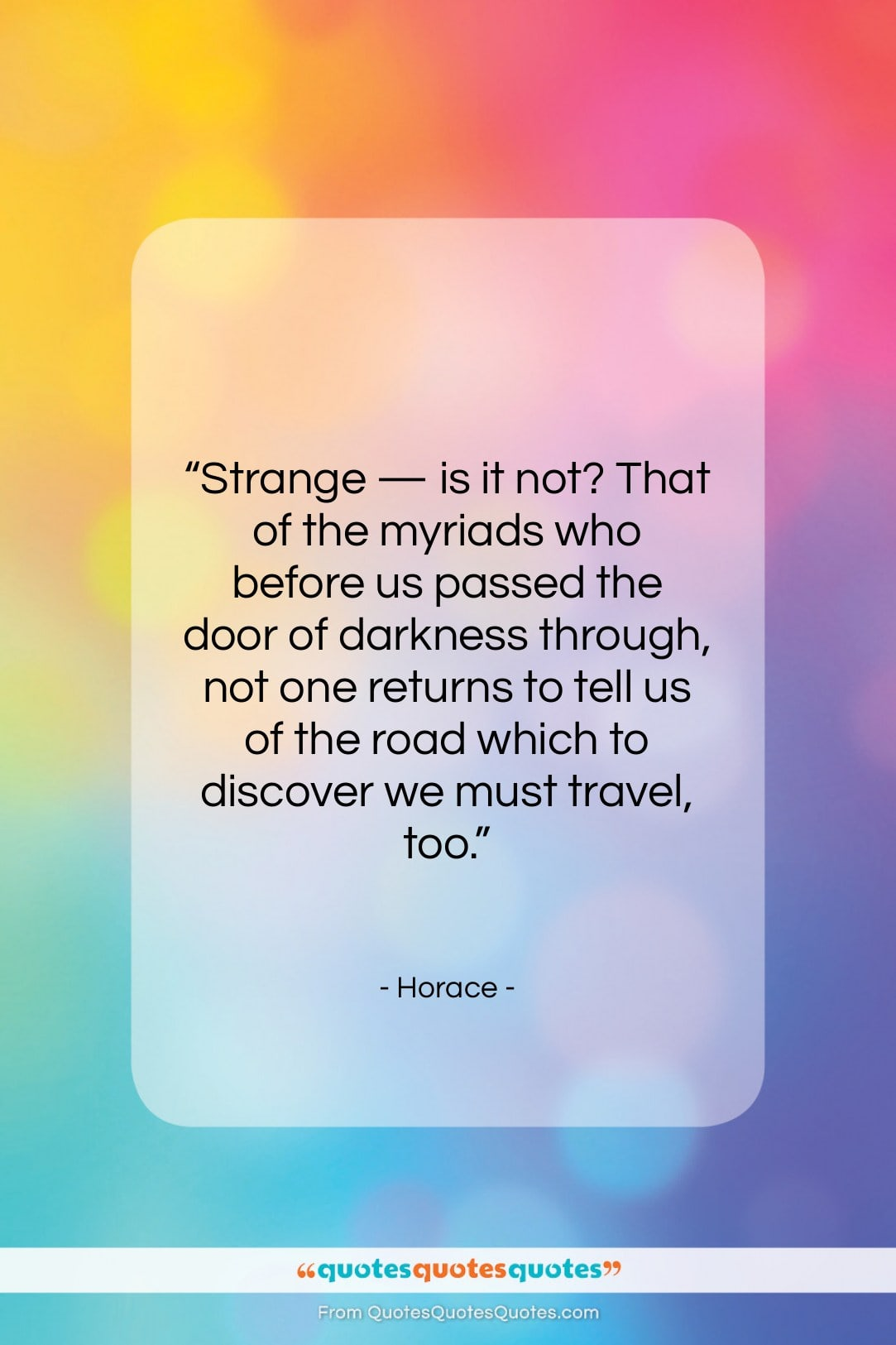 """Horace quote: """"Strange — is it not? That of…""""- at QuotesQuotesQuotes.com"""