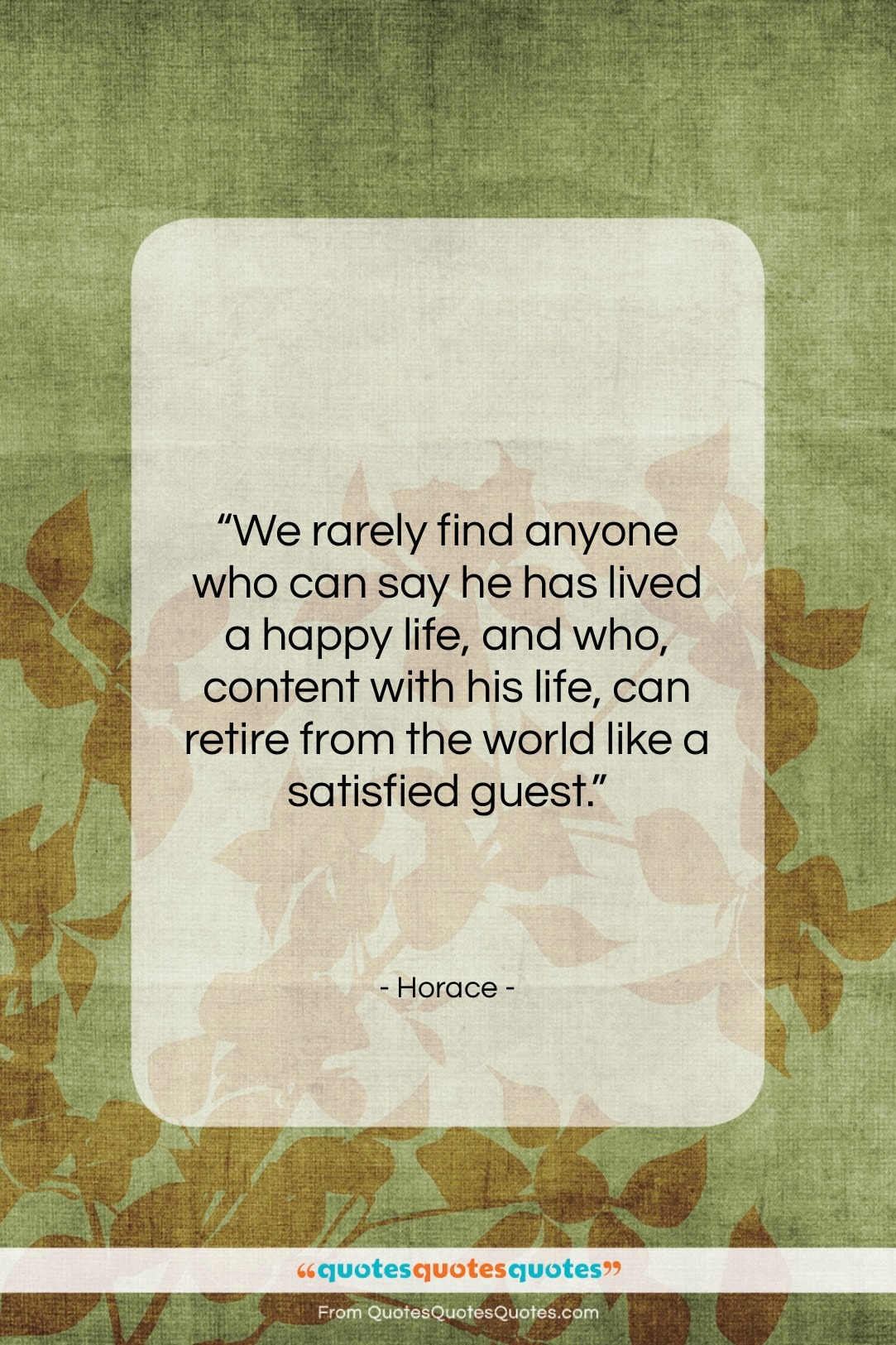 """Horace quote: """"We rarely find anyone who can say…""""- at QuotesQuotesQuotes.com"""