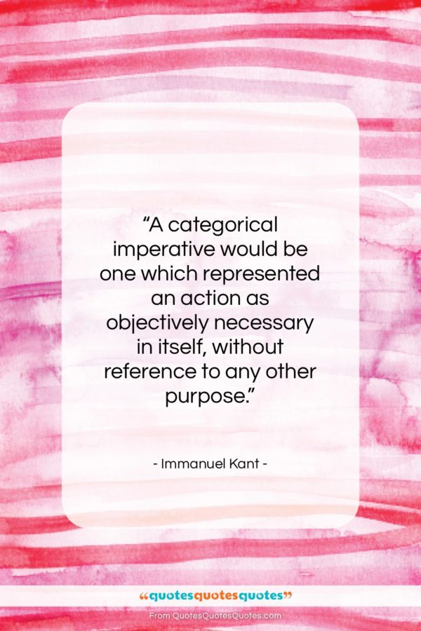 """Immanuel Kant quote: """"A categorical imperative would be one which…""""- at QuotesQuotesQuotes.com"""