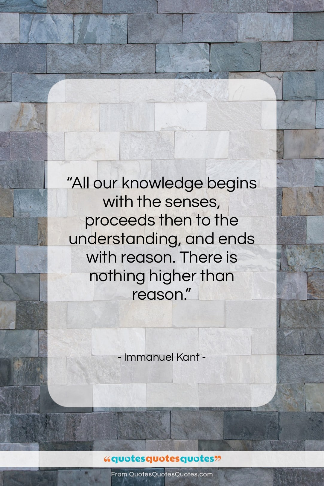 "Immanuel Kant quote: ""All our knowledge begins with the senses,…""- at QuotesQuotesQuotes.com"