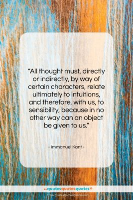 """Immanuel Kant quote: """"All thought must, directly or indirectly, by…""""- at QuotesQuotesQuotes.com"""
