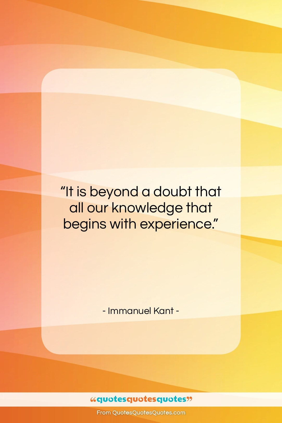 """Immanuel Kant quote: """"It is beyond a doubt that all…""""- at QuotesQuotesQuotes.com"""