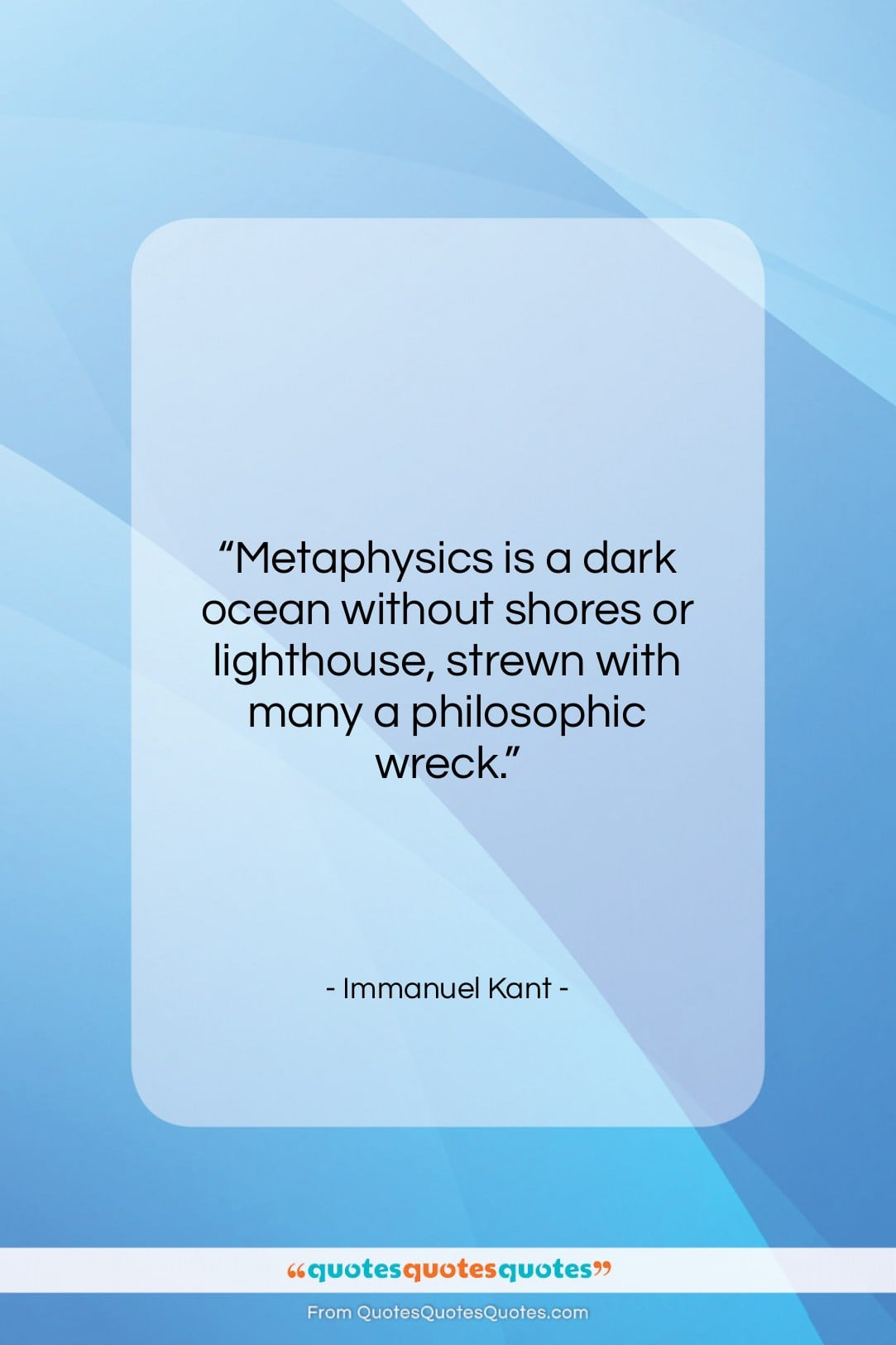 """Immanuel Kant quote: """"Metaphysics is a dark ocean without shores…""""- at QuotesQuotesQuotes.com"""