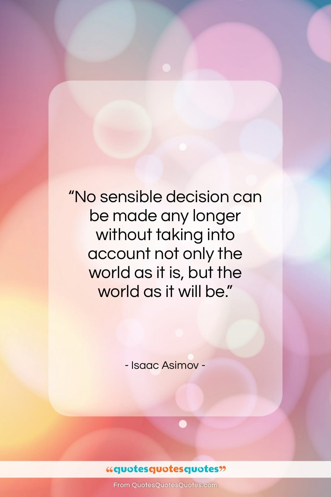 """Isaac Asimov quote: """"No sensible decision can be made any…""""- at QuotesQuotesQuotes.com"""