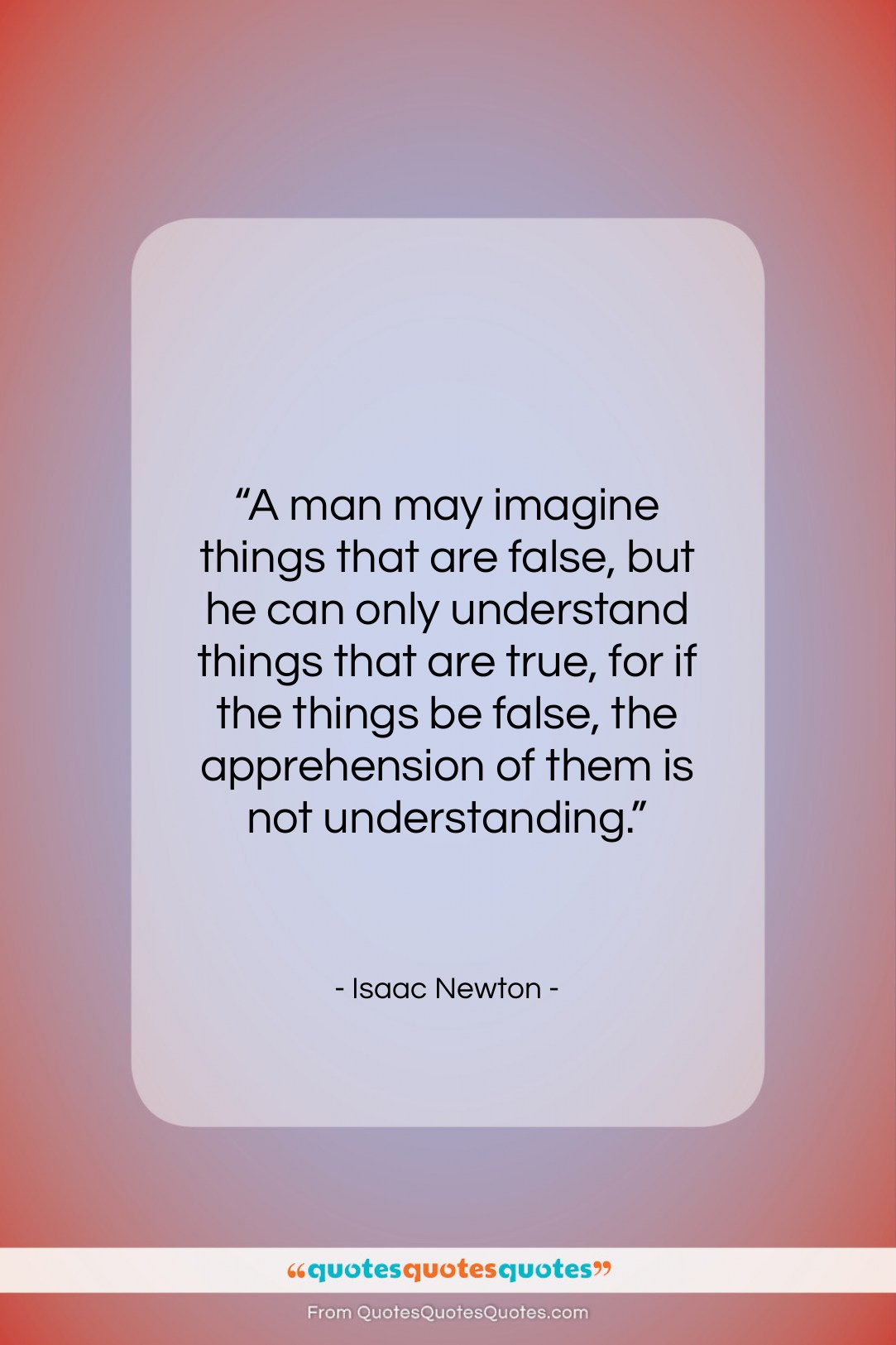 """Isaac Newton quote: """"A man may imagine things that are…""""- at QuotesQuotesQuotes.com"""