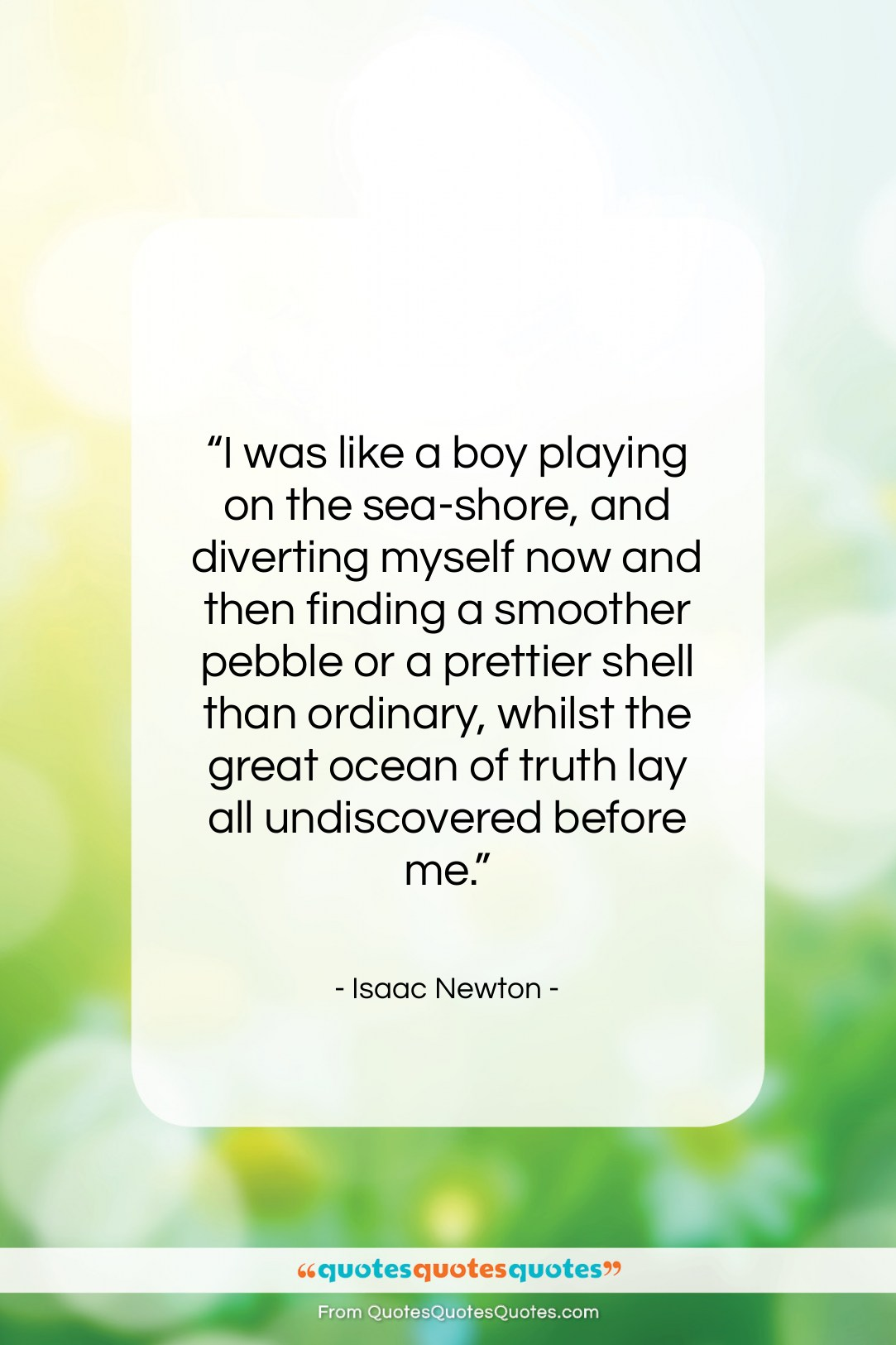 """Isaac Newton quote: """"I was like a boy playing on…""""- at QuotesQuotesQuotes.com"""