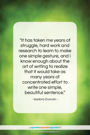 """Isadora Duncan quote: """"It has taken me years of struggle,…""""- at QuotesQuotesQuotes.com"""