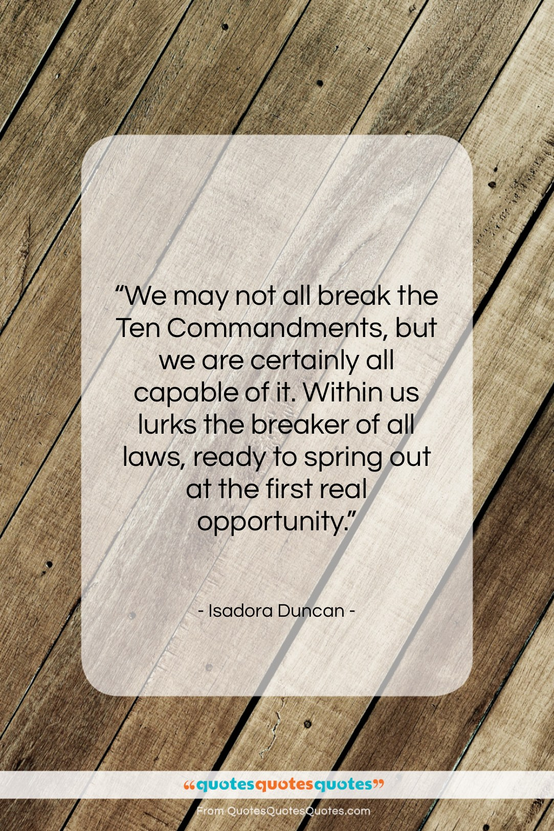 """Isadora Duncan quote: """"We may not all break the Ten…""""- at QuotesQuotesQuotes.com"""