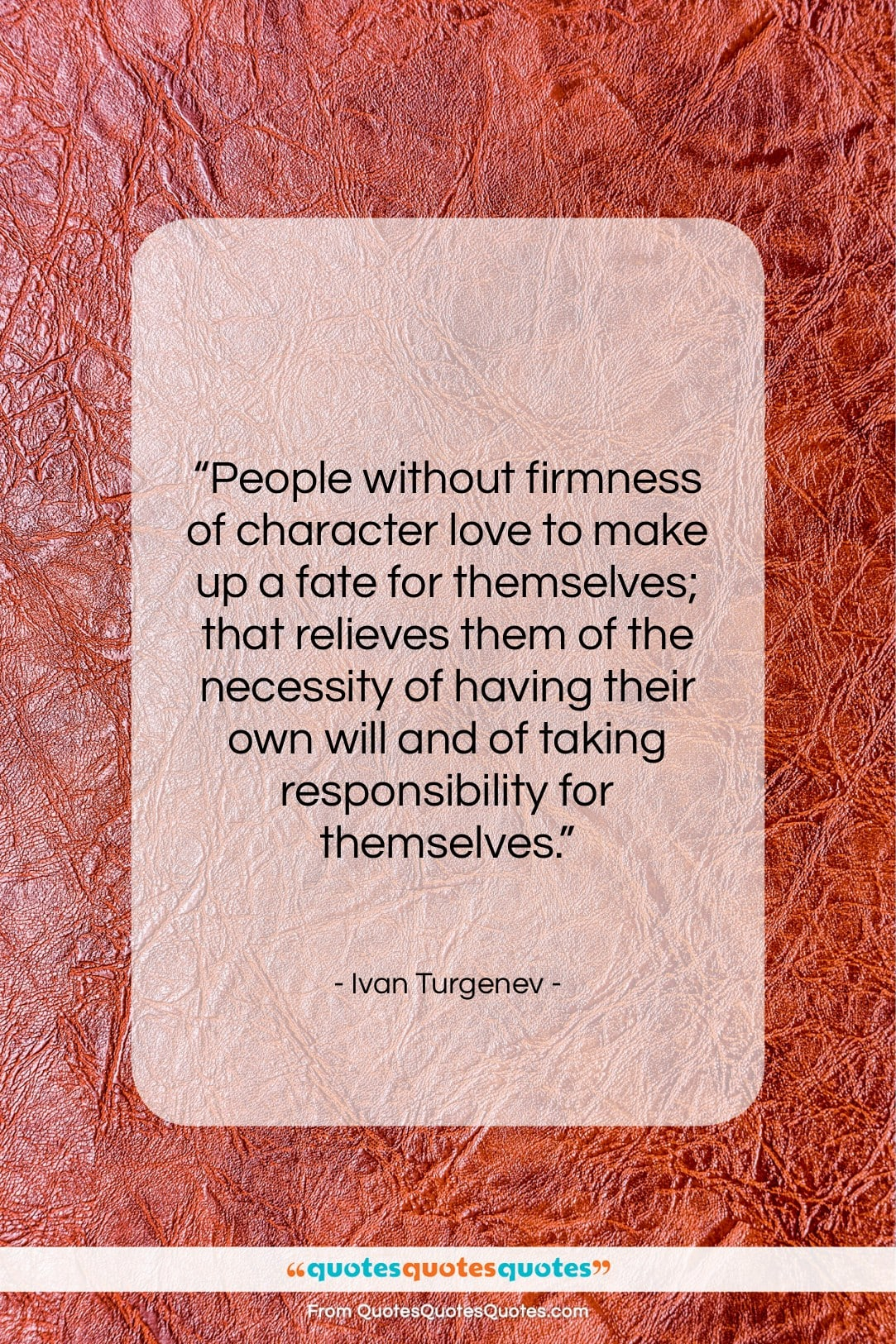 """Ivan Turgenev quote: """"People without firmness of character love to…""""- at QuotesQuotesQuotes.com"""