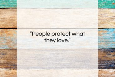"Jacques Cousteau quote: ""People protect what they love….""- at QuotesQuotesQuotes.com"