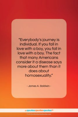 "James A. Baldwin quote: ""Everybody's journey is individual. If you fall…""- at QuotesQuotesQuotes.com"