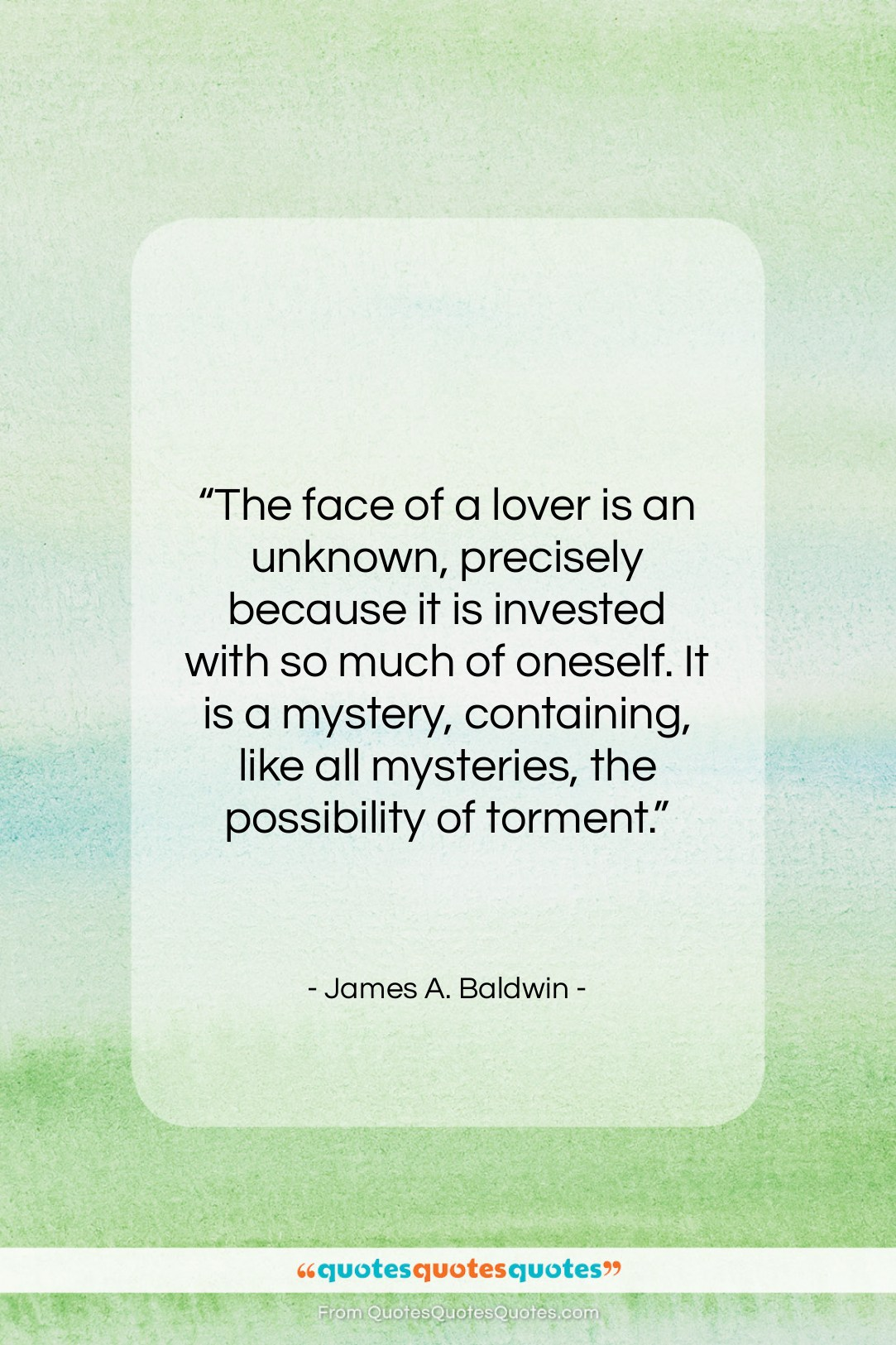 """James A. Baldwin quote: """"The face of a lover is an…""""- at QuotesQuotesQuotes.com"""