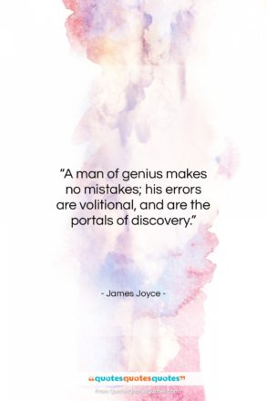 "James Joyce quote: ""A man of genius makes no mistakes;…""- at QuotesQuotesQuotes.com"