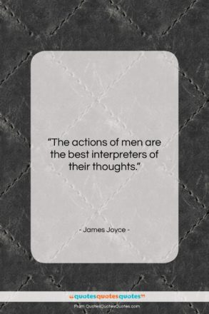 "James Joyce quote: ""The actions of men are the best…""- at QuotesQuotesQuotes.com"