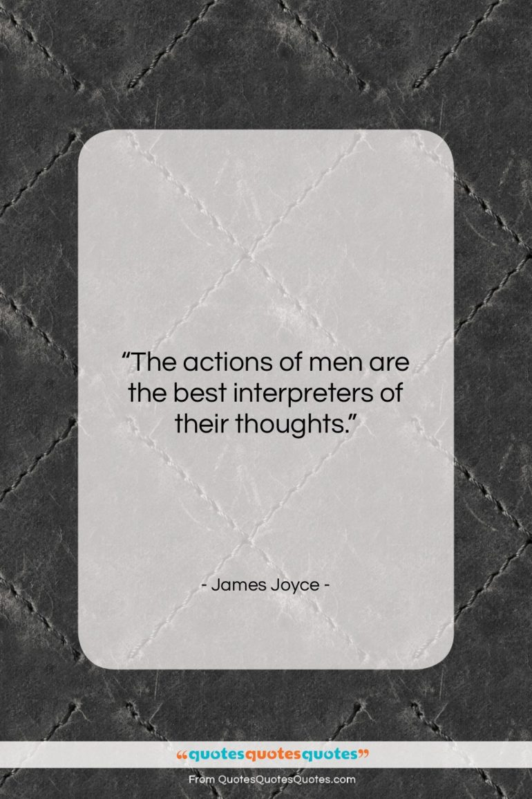 """James Joyce quote: """"The actions of men are the best…""""- at QuotesQuotesQuotes.com"""