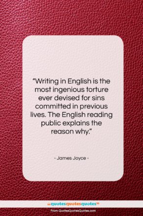 "James Joyce quote: ""Writing in English is the most ingenious…""- at QuotesQuotesQuotes.com"