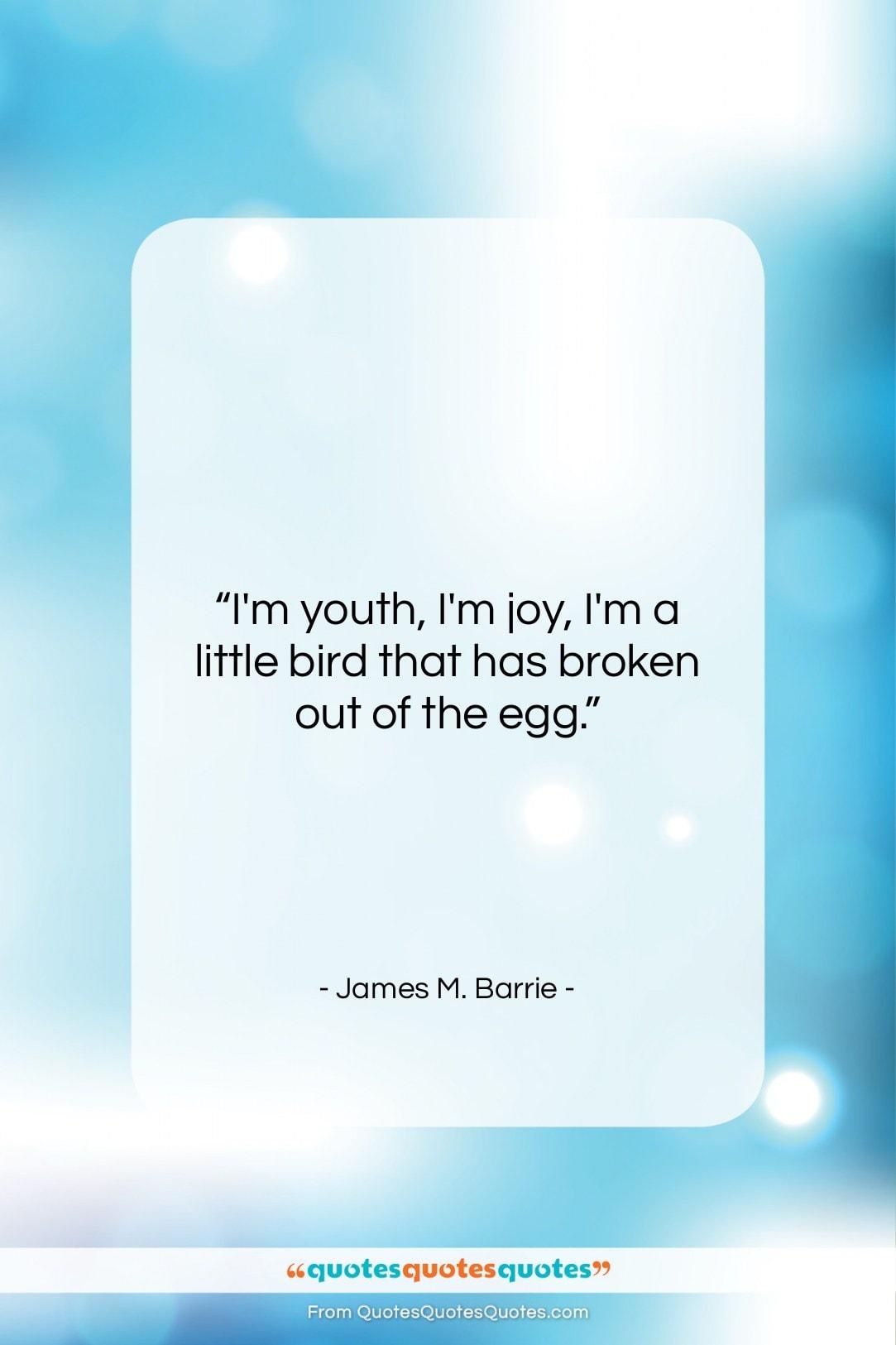 """James M. Barrie quote: """"I'm youth, I'm joy, I'm a little…""""- at QuotesQuotesQuotes.com"""