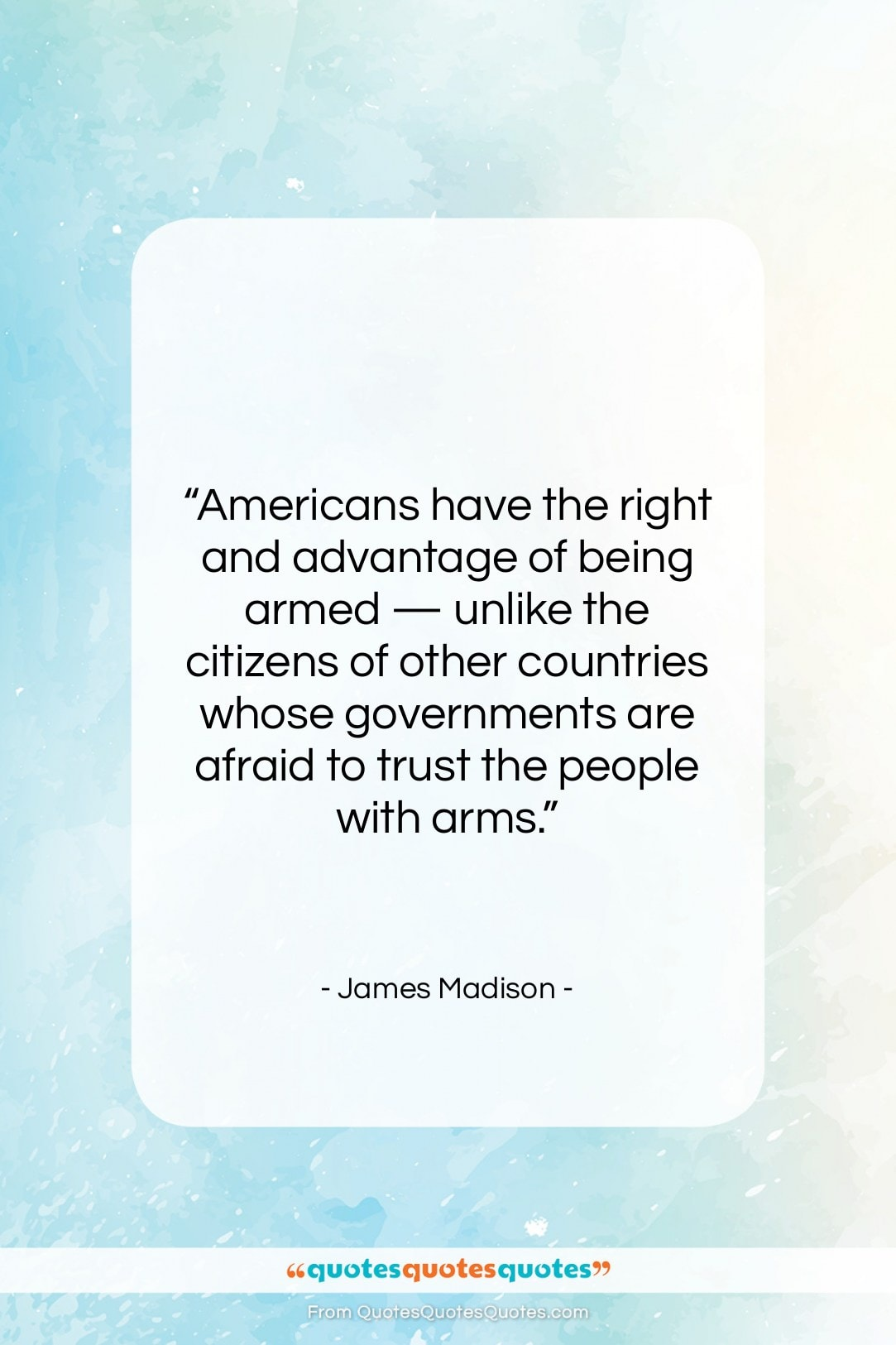 """James Madison quote: """"Americans have the right and advantage of…""""- at QuotesQuotesQuotes.com"""
