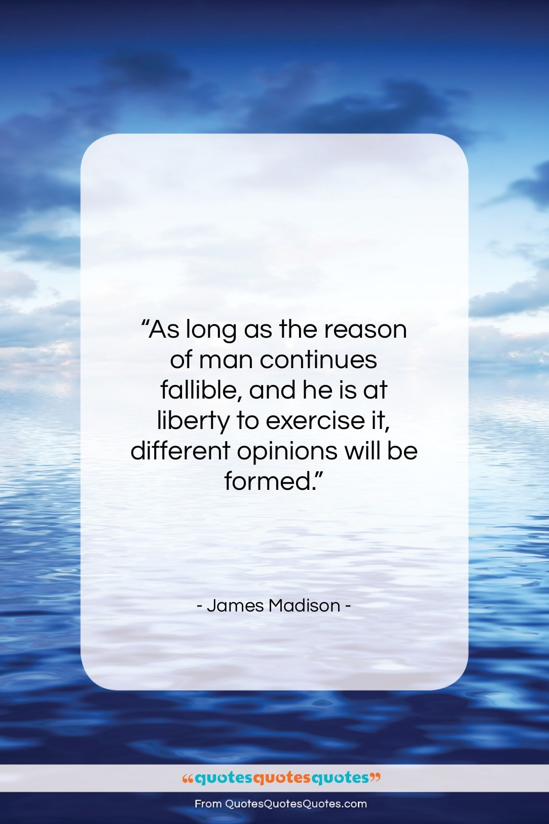 """James Madison quote: """"As long as the reason of man…""""- at QuotesQuotesQuotes.com"""