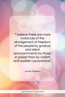 """James Madison quote: """"I believe there are more instances of…""""- at QuotesQuotesQuotes.com"""