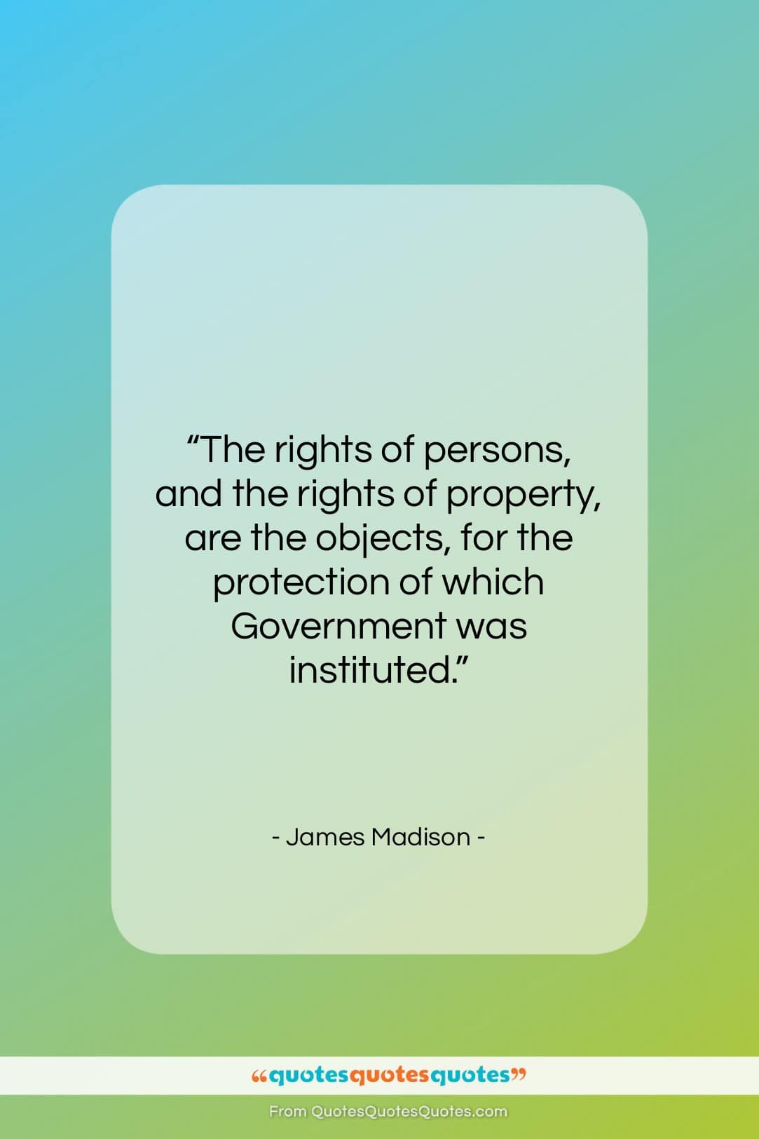 """James Madison quote: """"The rights of persons, and the rights…""""- at QuotesQuotesQuotes.com"""